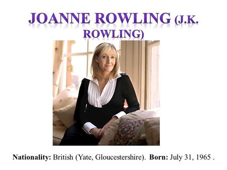 Nationality: British (Yate, Gloucestershire). Born: July 31, 1965.