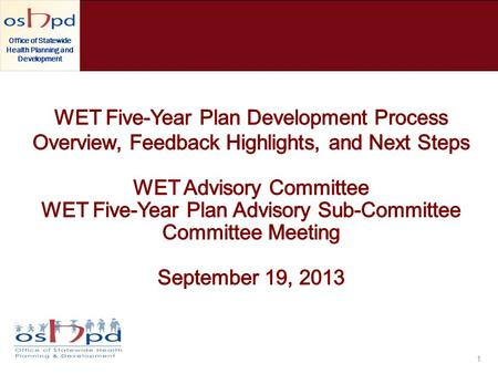 Office of Statewide Health Planning and Development 1.