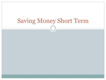 Saving Money Short Term. Banks make money by taking deposits and lending the money to other people at a higher interest rate Checking and savings accounts.