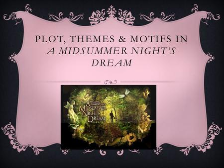 Plot, Themes & motifs in A Midsummer Night's Dream