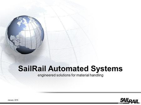 SailRail Automated Systems engineered solutions for material handling January 2010.