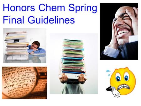 Honors Chem Spring Final Guidelines