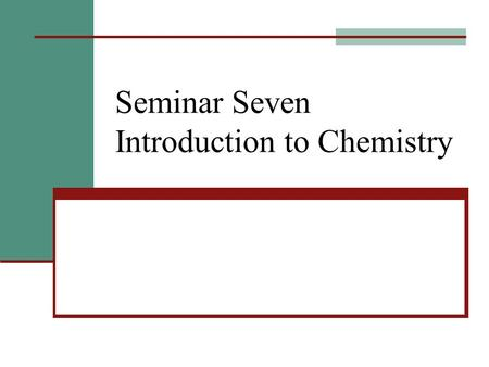 Seminar Seven Introduction to Chemistry. Importance of Chemicals Chemicals are responsible for directing virtually all of our bodily functions. It is.