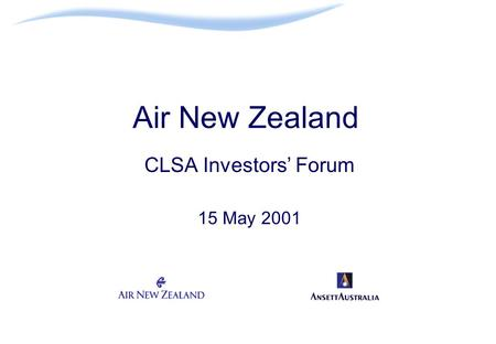 Air New Zealand CLSA Investors' Forum 15 May 2001.