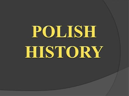 Poland began to form into a recognizable unitary and territorial entity around the middle of the 10th century under the Piast dynasty. Poland's first.