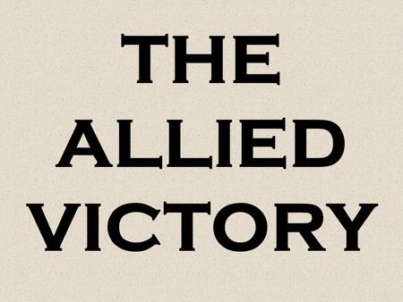 THE ALLIED VICTORY.
