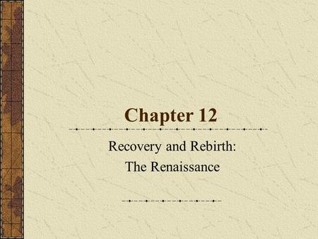 Recovery and Rebirth: The Renaissance