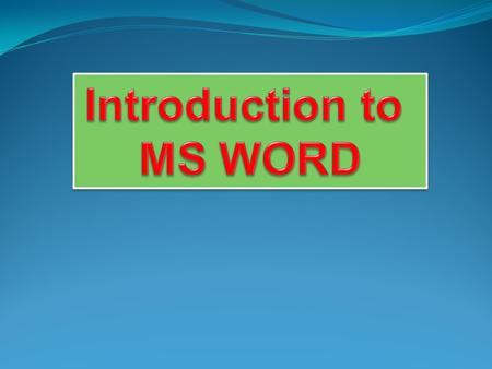 Introduction to MS WORD.