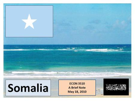 Somalia ECON 3510 A Brief Note May 18, 2010. Somali Nomad Girls.