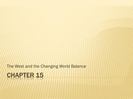 The West and the Changing World Balance.  1258 – Mongol conquest of Baghdad; fall of Abbasid caliphate  1266-1337 – Giotto  1275-1292 : Marco Polo.