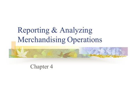 Reporting & Analyzing Merchandising Operations