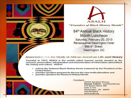 84 th Annual Black History Month Luncheon Saturday, February 20, 2010 Renaissance Washington Hotel 999 9 th Street, Washington, DC.