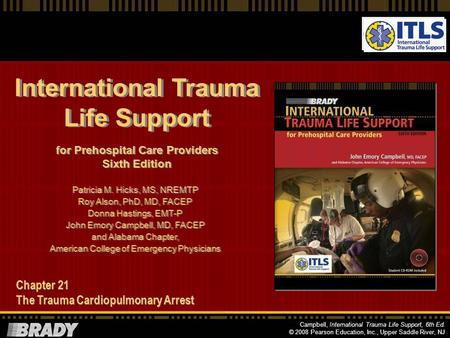 International Trauma Life Support for Prehospital Care Providers Sixth Edition for Prehospital Care Providers Sixth Edition Patricia M. Hicks, MS, NREMTP.