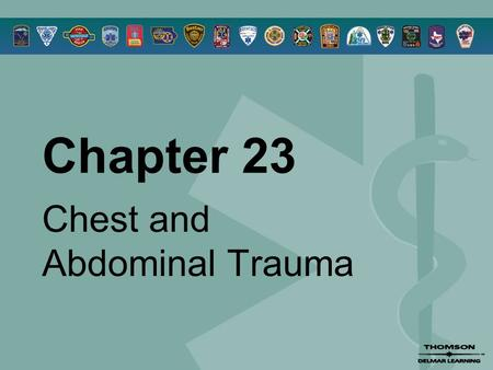 Chapter 23 Chest and Abdominal Trauma. © 2005 by Thomson Delmar Learning,a part of The Thomson Corporation. All Rights Reserved 2 Overview  Anatomy Review.