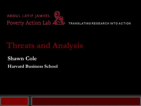 Shawn Cole Harvard Business School Threats and Analysis.