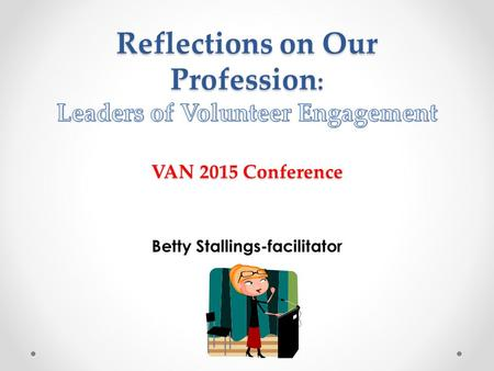 Betty Stallings-facilitator. WAY TO GO!!! Ways to Go……