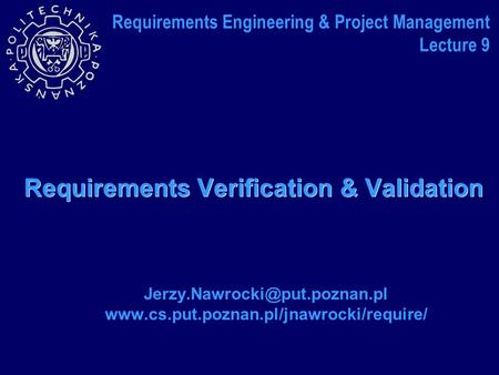 Requirements Verification & Validation  Requirements Engineering & Project Management.