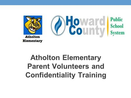 Atholton Elementary Parent Volunteers and Confidentiality Training