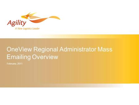 OneView Regional Administrator Mass Emailing Overview February, 2011.