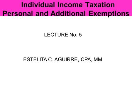 Individual Income Taxation Personal and Additional Exemptions
