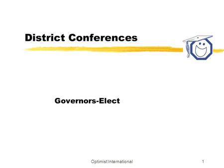 Optimist International1 District Conferences Governors-Elect.