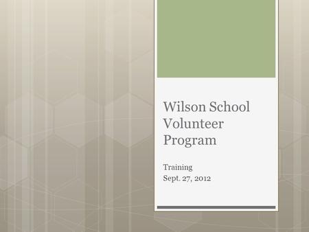 Wilson School Volunteer Program Training Sept. 27, 2012.