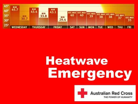 Heatwave Emergency During last summer's heatwave, Red Cross made 3 calls per day to existing Telecross clients, as opposed to the service's regular daily.