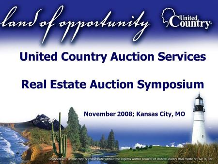 United Country Auction Services Real Estate Auction Symposium November 2008; Kansas City, MO.