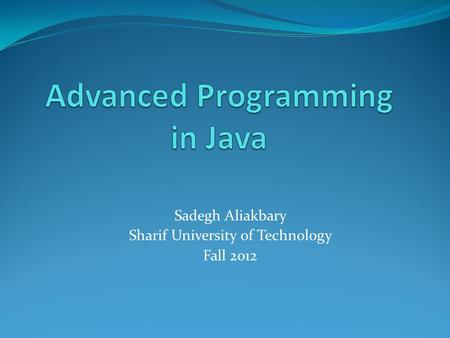 Sadegh Aliakbary Sharif University of Technology Fall 2012.