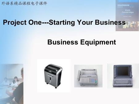 Project One---Starting Your Business Business Equipment.