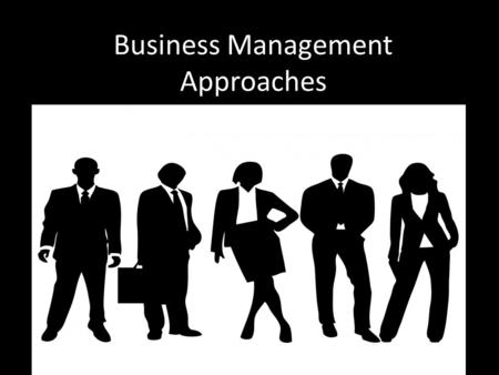 classical and human approaches in business Human resource theory: from hawthorne experiments of  2005): classical organization theory, neoclassical organization theory, human resource theory, or the organizational behavior perspective,  the ultimate aim of offsetting those forces which undermine human collaboration in this approach, organization sloping towards to minimize.