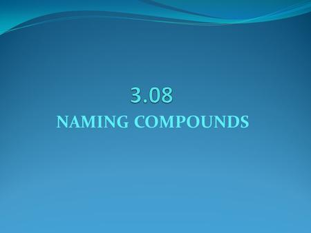 NAMING COMPOUNDS. Chemical Formula A chemical formula is used to show the composition of the compound. Ex 1: H2O – this formula shows that there are 2.
