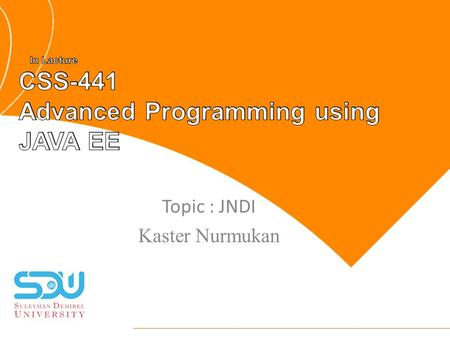 Topic : JNDI Kaster Nurmukan. JNDI2(c)CDAC(Formerly NCST) What is JNDI? Naming and Directory Services Naming Concepts Issues JNDI Architecture Programming.