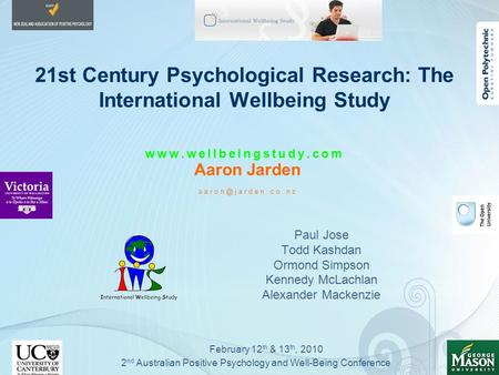 21st Century Psychological Research: The International Wellbeing Study  Aaron Jarden Paul Jose Todd Kashdan Ormond.