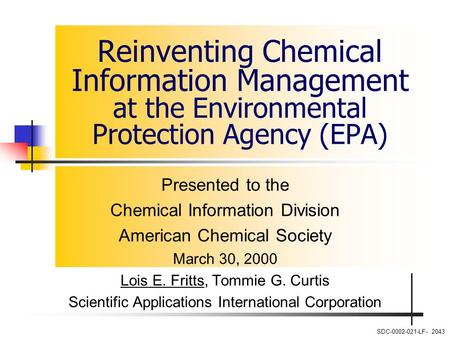 Reinventing Chemical Information Management at the Environmental Protection Agency (EPA) Presented to the Chemical Information Division American Chemical.