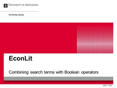 EconLit Combining search terms with Boolean operators University Library click = next.