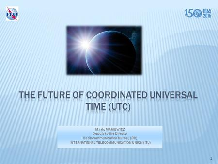 1.  Coordinated Universal Time, better known by its acronym UTC, is the legal basis for timekeeping for most countries in the world, and is the de facto.