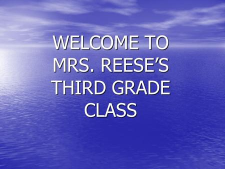 WELCOME TO MRS. REESE'S THIRD GRADE CLASS Papers on Desk Sign Puzzlemania/Highlight for Kids Sign Puzzlemania/Highlight for Kids Reading/Math Skill Note.