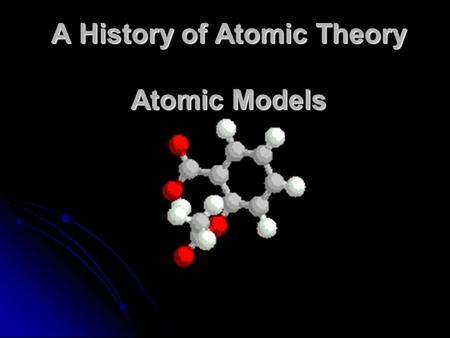 A History of Atomic Theory Atomic Models. What is a model ? detailed, 3-D representation of an object - typically on smaller scale than original model.