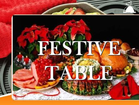FESTIVE TABLE. Finish the sentence IF I WERE A FOOD, I WOULD BE…