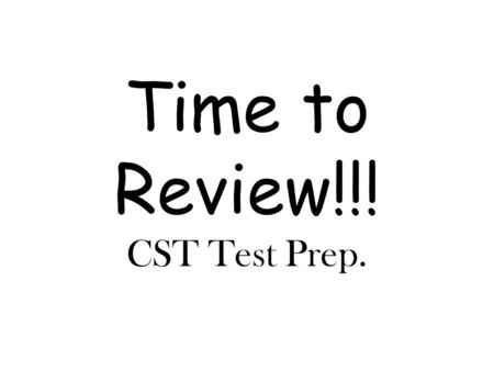 Time to Review!!! CST Test Prep.. Fill in the blank: who's, whose James plays soccer, while Jamil is the one _____ a terrific runner. who's.