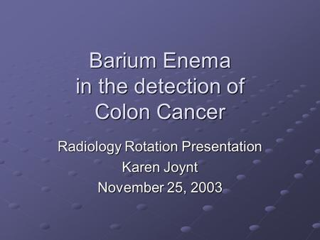 Barium Enema in the detection of Colon Cancer