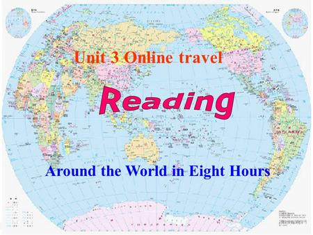 Unit 3 Online travel Around the World in Eight Hours.