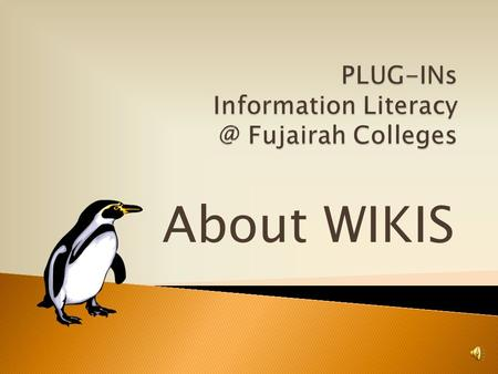 About WIKIS What is a WIKI ? A WIKI is a website that invites anybody to create pages. Or, add content. Or, edit content.