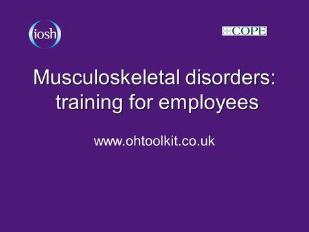 Musculoskeletal disorders: training for employees www.ohtoolkit.co.uk.