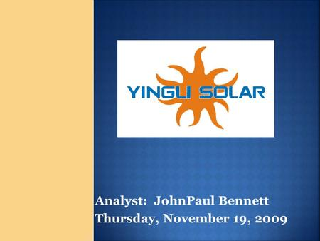 Analyst: JohnPaul Bennett Thursday, November 19, 2009.