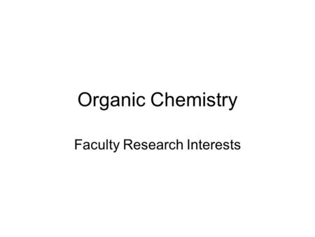 Organic Chemistry Faculty Research Interests. Prof. Deb Dillner Overview: NMR Spectroscopy and Collaboration with Professor Rehill (biology) on a project.