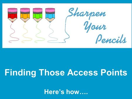 Finding Those Access Points Here's how….. 2 Online Access Points Florida Next Generation Sunshine State StandardsFlorida Next Generation Sunshine State.