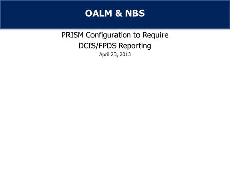 PRISM Configuration to Require