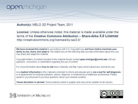 Author(s): MELO 3D Project Team, 2011 License: Unless otherwise noted, this material is made available under the terms of the Creative Commons Attribution.